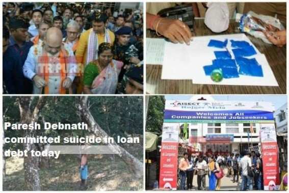 Unemployment, Poverty problems spiking crime rates in Tripura : Debt burden forced 30 yrs man to commit suicide, Drug consumption spiked up in Biplab's 8 months rule
